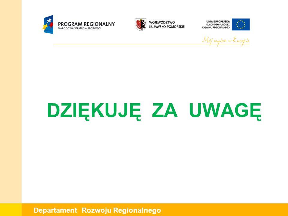 Departament Rozwoju Regionalnego DZIĘKUJĘ ZA UWAGĘ