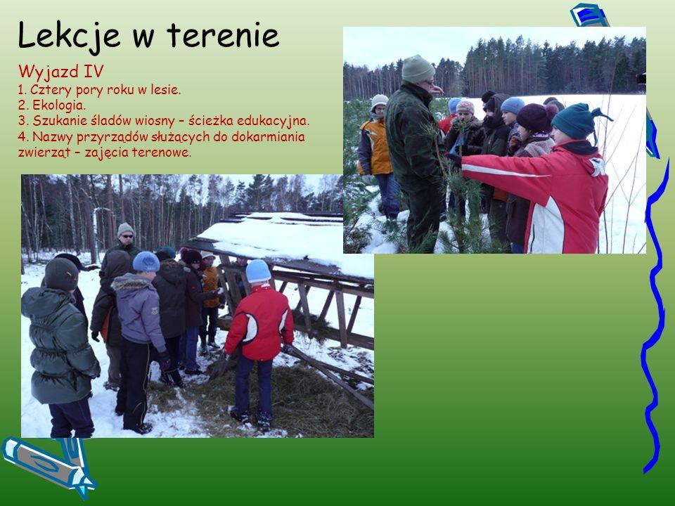 Lekcje w terenie Wyjazd IV 1. Cztery pory roku w lesie.