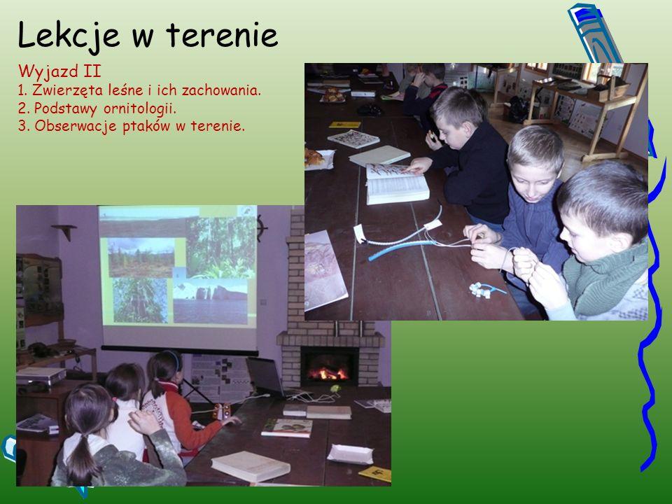 Lekcje w terenie Wyjazd II 1. Zwierzęta leśne i ich zachowania.