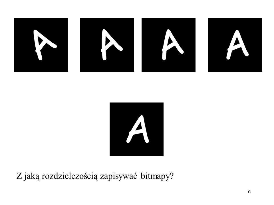 6 Z jaką rozdzielczością zapisywać bitmapy