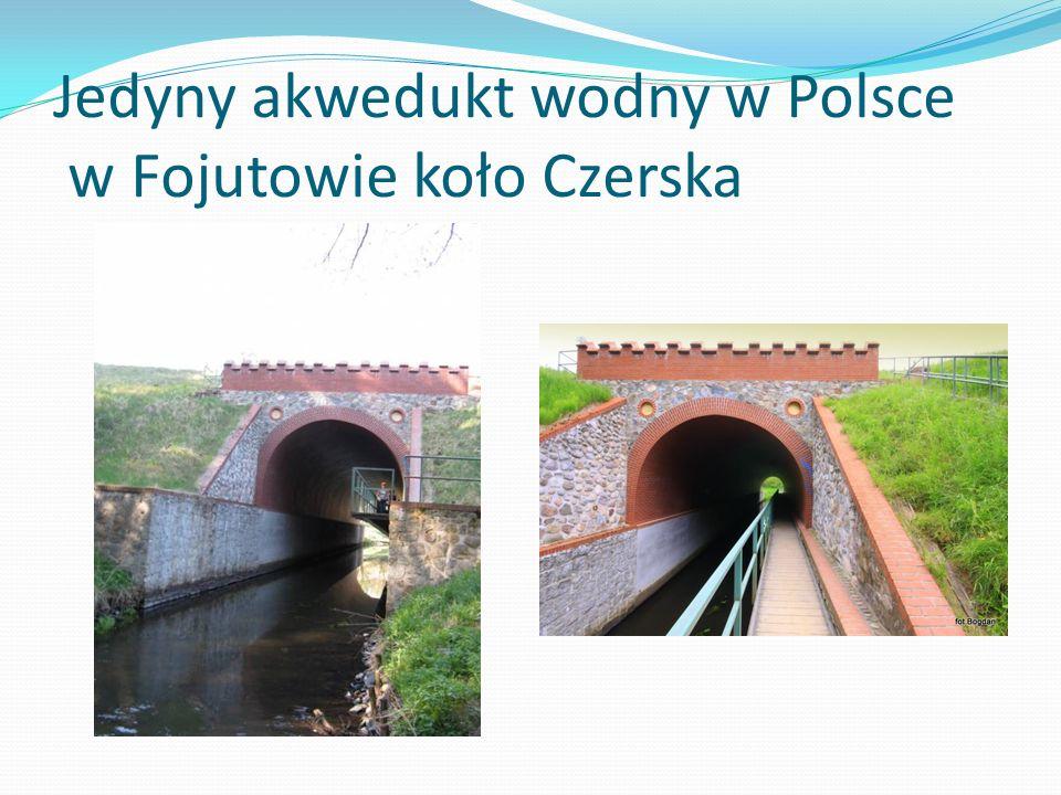 Jedyny akwedukt wodny w Polsce w Fojutowie koło Czerska