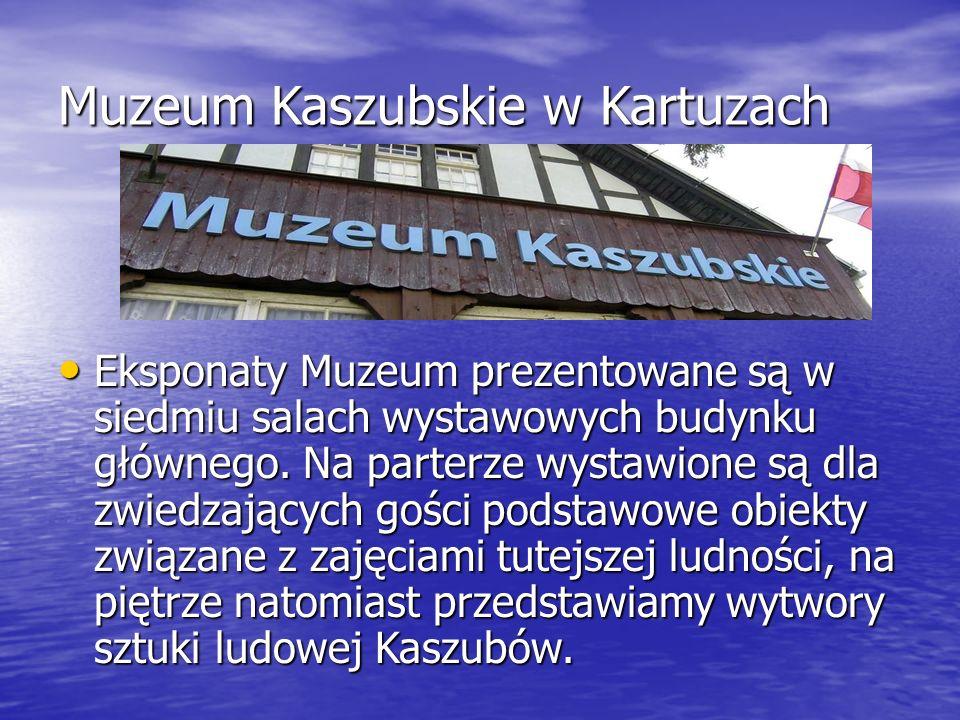 Muzeum Kaszubskie w Kartuzach Eksponaty Muzeum prezentowane są w siedmiu salach wystawowych budynku głównego.