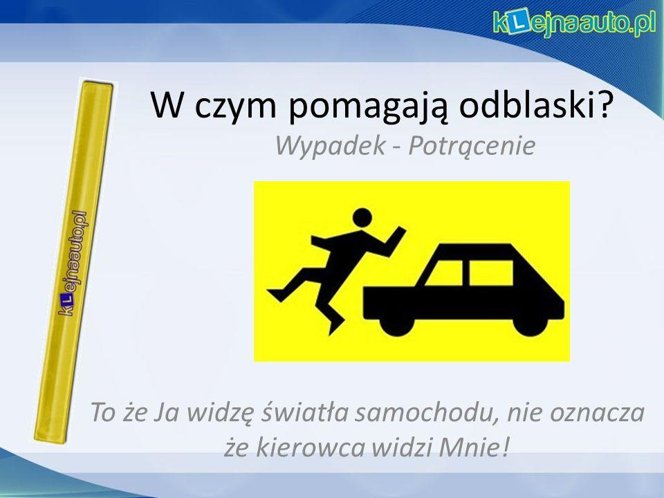 Wypadek - Potrącenie To że Ja widzę światła samochodu, nie oznacza że kierowca widzi Mnie!