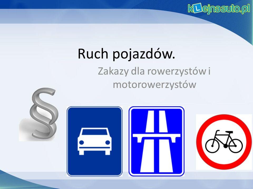 Ruch pojazdów. Zakazy dla rowerzystów i motorowerzystów