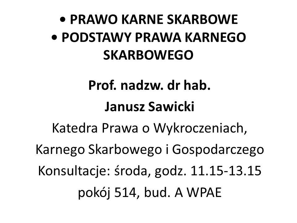 PRAWO KARNE SKARBOWE PODSTAWY PRAWA KARNEGO SKARBOWEGO Prof.