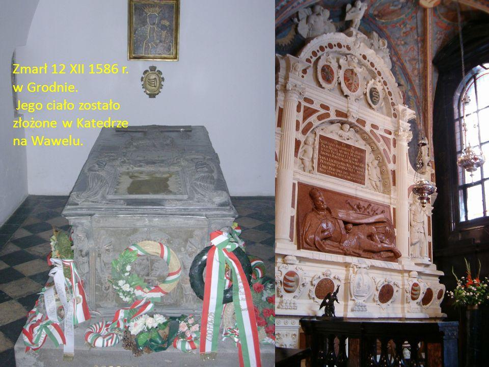 Zmarł 12 XII 1586 r. w Grodnie. Jego ciało zostało złożone w Katedrze na Wawelu.