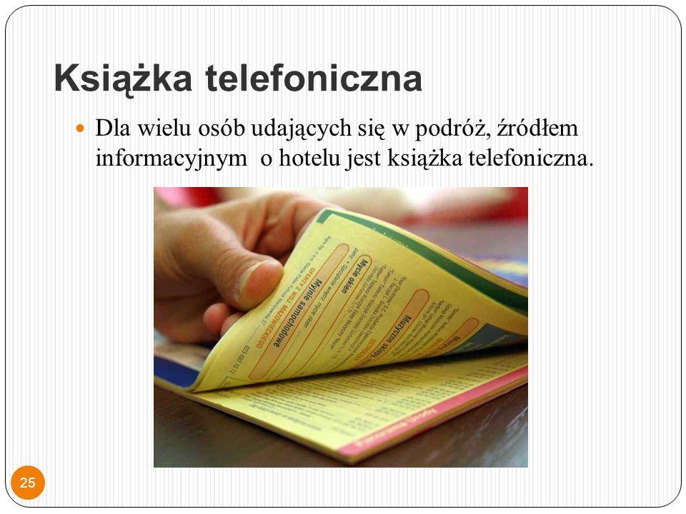 Książka telefoniczna Dla wielu osób udających się w podróż, źródłem informacyjnym o hotelu jest książka telefoniczna.