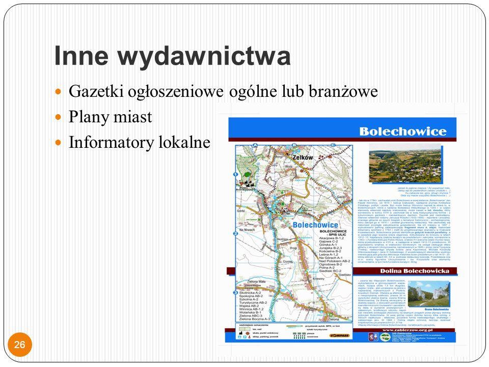 Inne wydawnictwa Gazetki ogłoszeniowe ogólne lub branżowe Plany miast Informatory lokalne 26