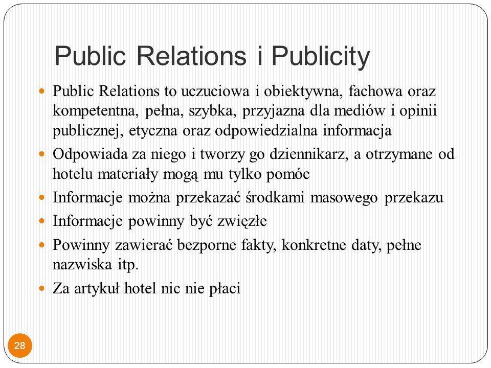Public Relations i Publicity Public Relations to uczuciowa i obiektywna, fachowa oraz kompetentna, pełna, szybka, przyjazna dla mediów i opinii publicznej, etyczna oraz odpowiedzialna informacja Odpowiada za niego i tworzy go dziennikarz, a otrzymane od hotelu materiały mogą mu tylko pomóc Informacje można przekazać środkami masowego przekazu Informacje powinny być zwięzłe Powinny zawierać bezporne fakty, konkretne daty, pełne nazwiska itp.