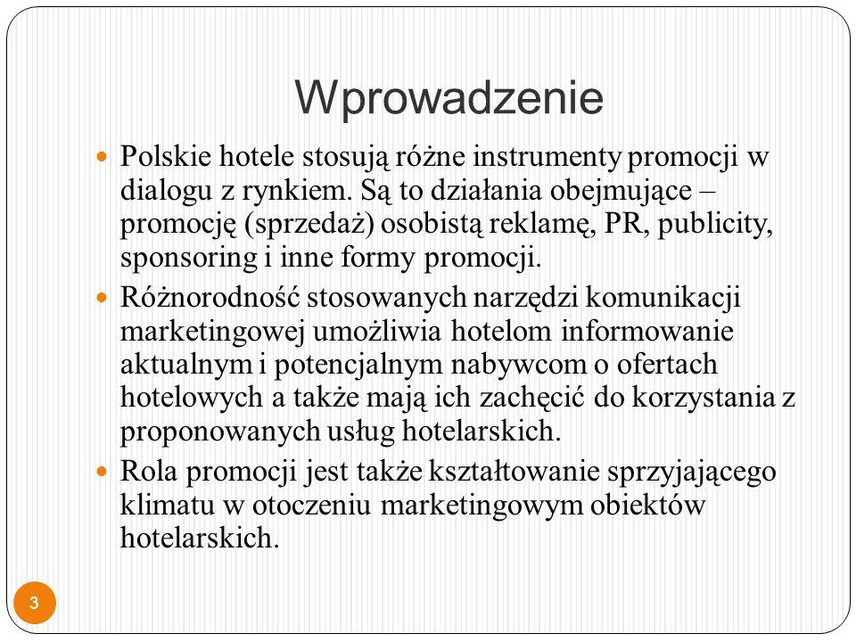 Wprowadzenie Polskie hotele stosują różne instrumenty promocji w dialogu z rynkiem.