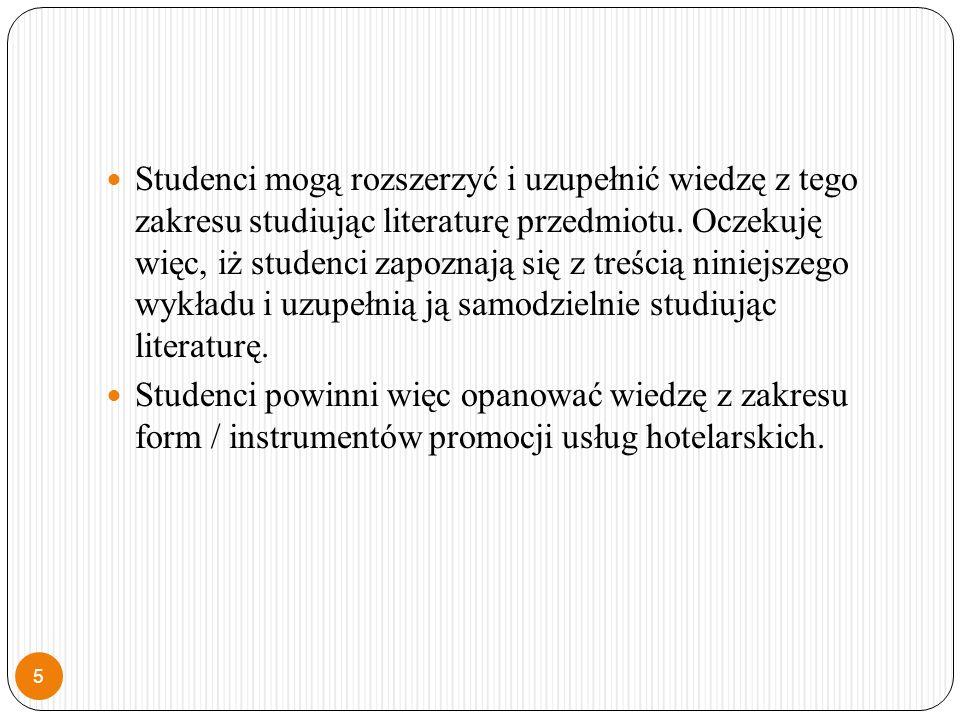 Studenci mogą rozszerzyć i uzupełnić wiedzę z tego zakresu studiując literaturę przedmiotu.
