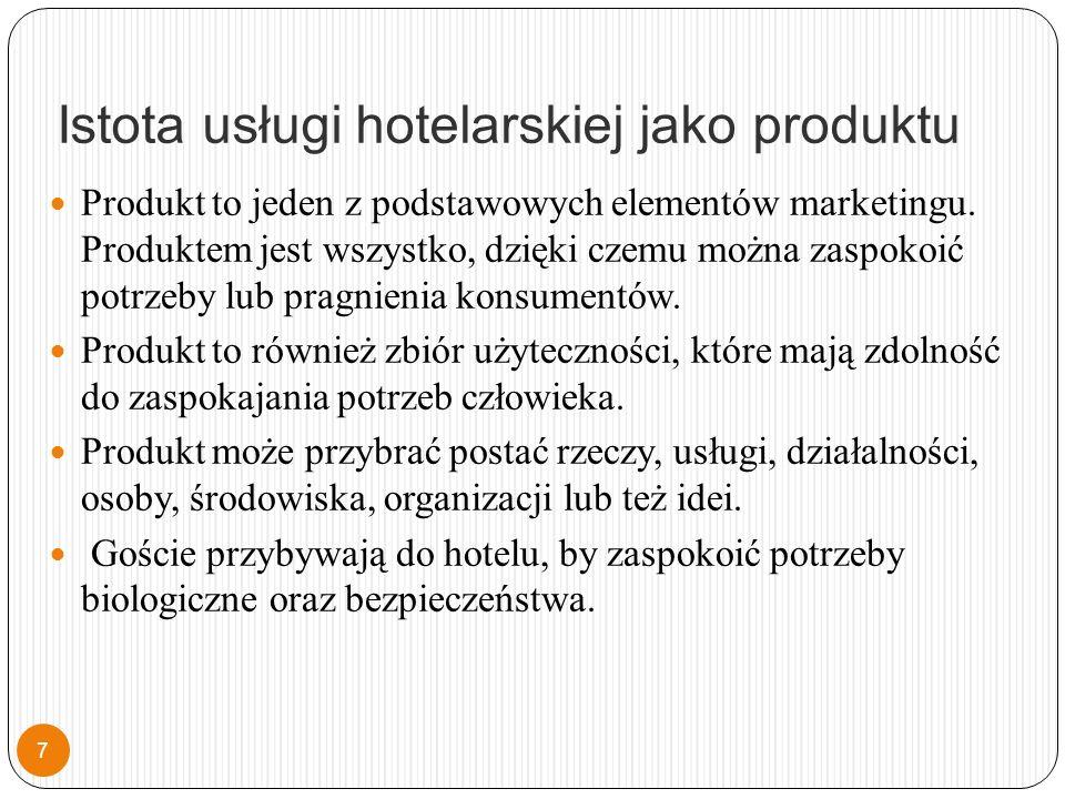 Istota usługi hotelarskiej jako produktu Produkt to jeden z podstawowych elementów marketingu.