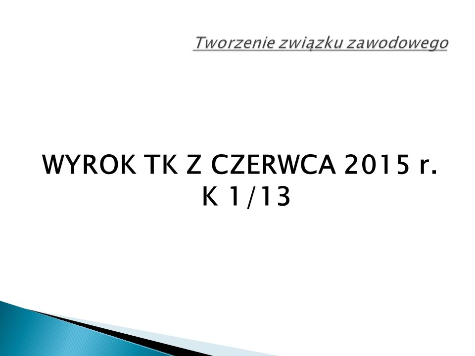 WYROK TK Z CZERWCA 2015 r. K 1/13