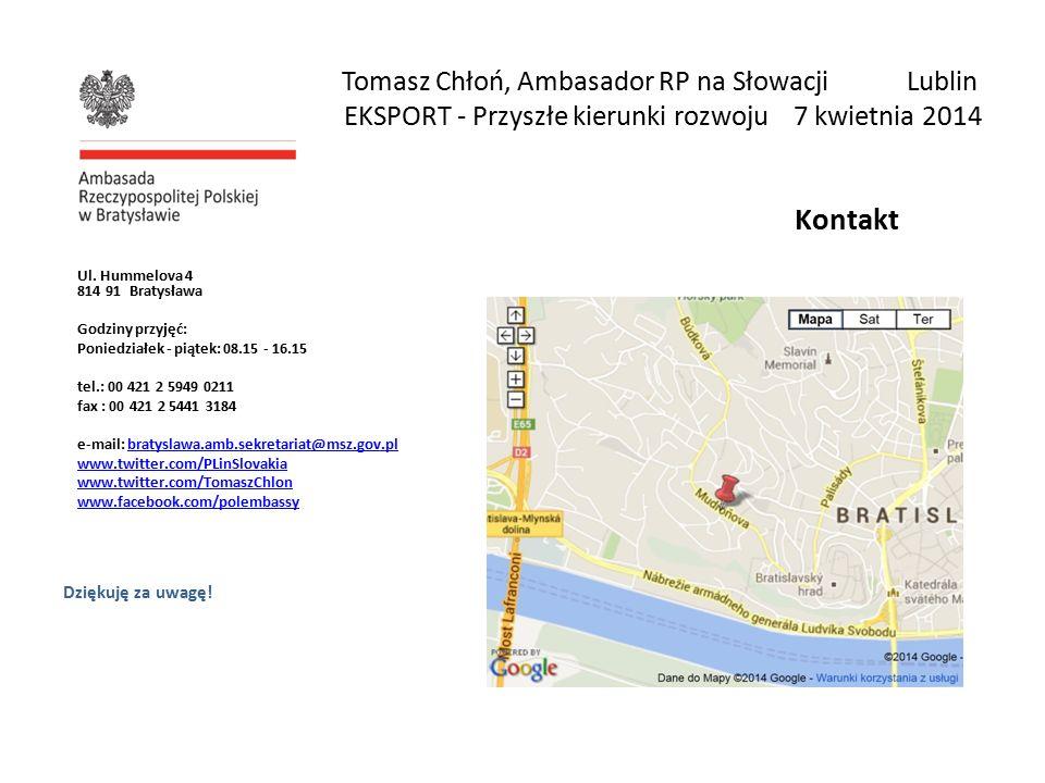 Tomasz Chłoń, Ambasador RP na Słowacji Lublin EKSPORT - Przyszłe kierunki rozwoju 7 kwietnia 2014 » Kontakt Ul.