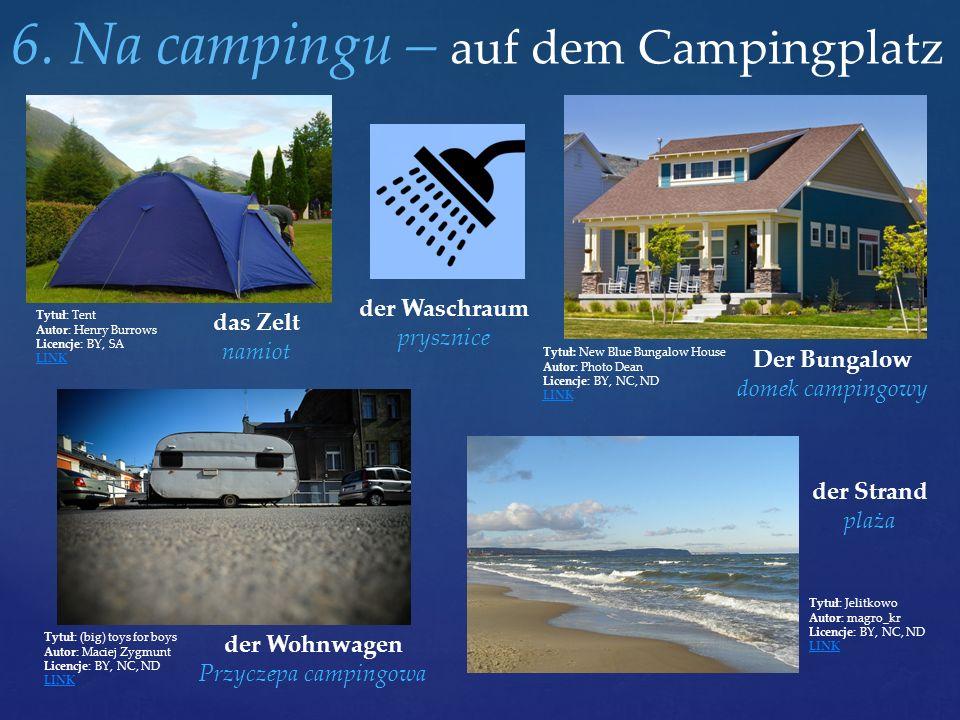 6. Na campingu – auf dem Campingplatz das Zelt namiot Tytuł: New Blue Bungalow House Autor: Photo Dean Licencje: BY, NC, ND LINK Der Bungalow domek ca