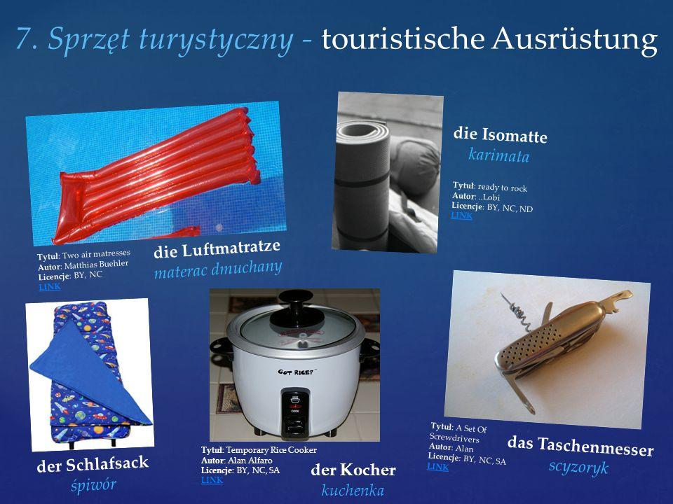 7. Sprzęt turystyczny - touristische Ausrüstung die Luftmatratze materac dmuchany Tytuł: Two air matresses Autor: Matthias Buehler Licencje: BY, NC LI