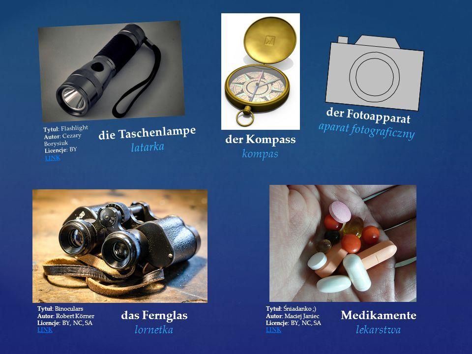 die Taschenlampe latarka Tytuł: Flashlight Autor: Cezary Borysiuk Licencje: BY LINK der Kompass kompas Tytuł: Binoculars Autor: Robert Körner Licencje