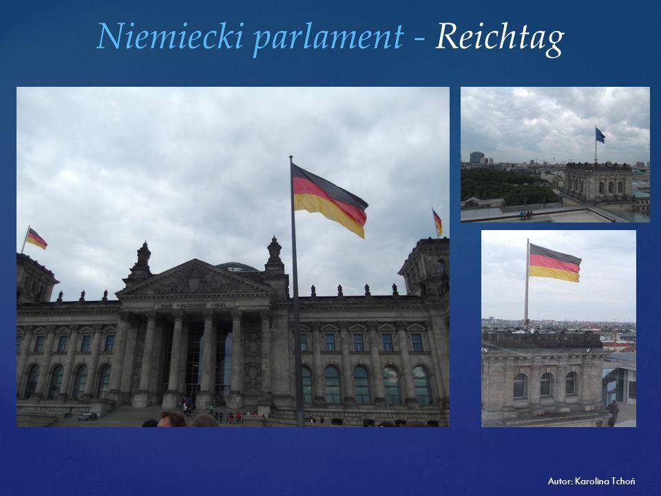 Niemiecki parlament - Reichtag Autor: Karolina Tchoń