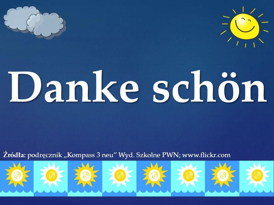 """Danke schön Źródła: podręcznik """"Kompass 3 neu"""" Wyd. Szkolne PWN; www.flickr.com"""