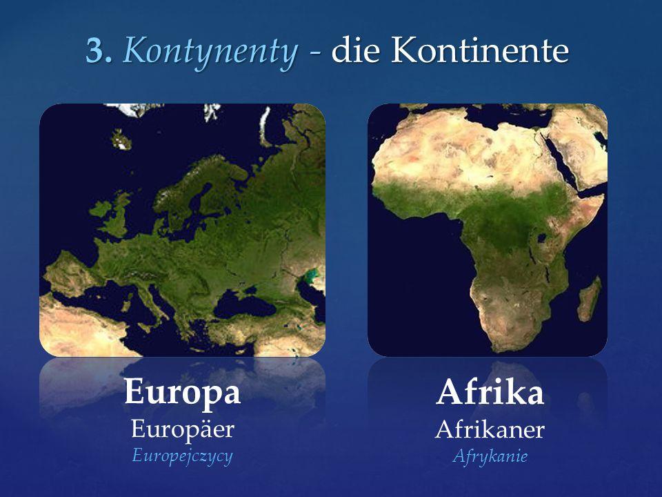 3. Kontynenty - die Kontinente Europa Europäer Europejczycy Afrika Afrikaner Afrykanie
