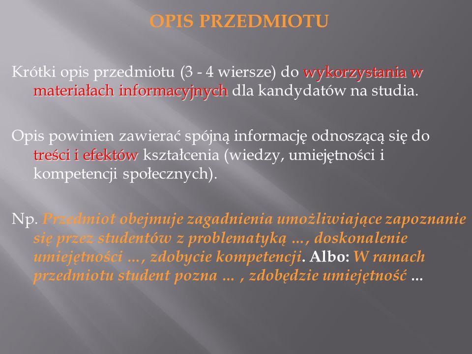 OPIS PRZEDMIOTU wykorzystania w materiałach informacyjnych Krótki opis przedmiotu (3 - 4 wiersze) do wykorzystania w materiałach informacyjnych dla kandydatów na studia.