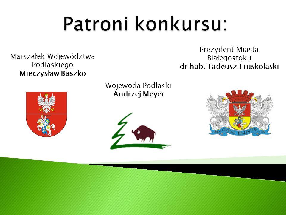 Wojewoda Podlaski Andrzej Meyer Marszałek Województwa Podlaskiego Mieczysław Baszko Prezydent Miasta Białegostoku dr hab.