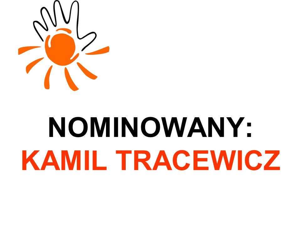 NOMINOWANY: KAMIL TRACEWICZ