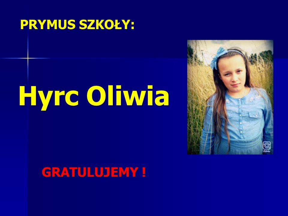 PRYMUS SZKOŁY: Hyrc Oliwia GRATULUJEMY !