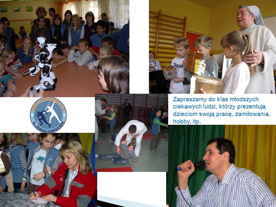 Zapraszamy do klas młodszych ciekawych ludzi, którzy prezentują dzieciom swoją pracę, zamiłowania, hobby, itp.