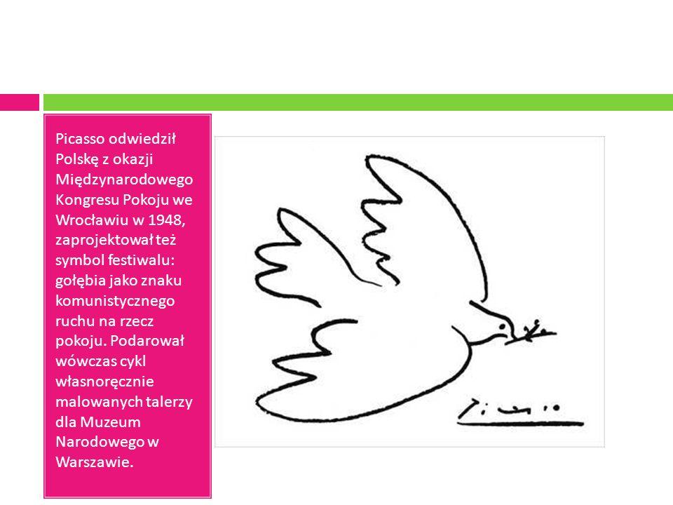Picasso odwiedził Polskę z okazji Międzynarodowego Kongresu Pokoju we Wrocławiu w 1948, zaprojektował też symbol festiwalu: gołębia jako znaku komunistycznego ruchu na rzecz pokoju.