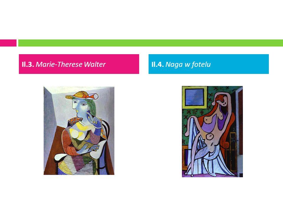 Il.3. Marie-Therese WalterIl.4. Naga w fotelu