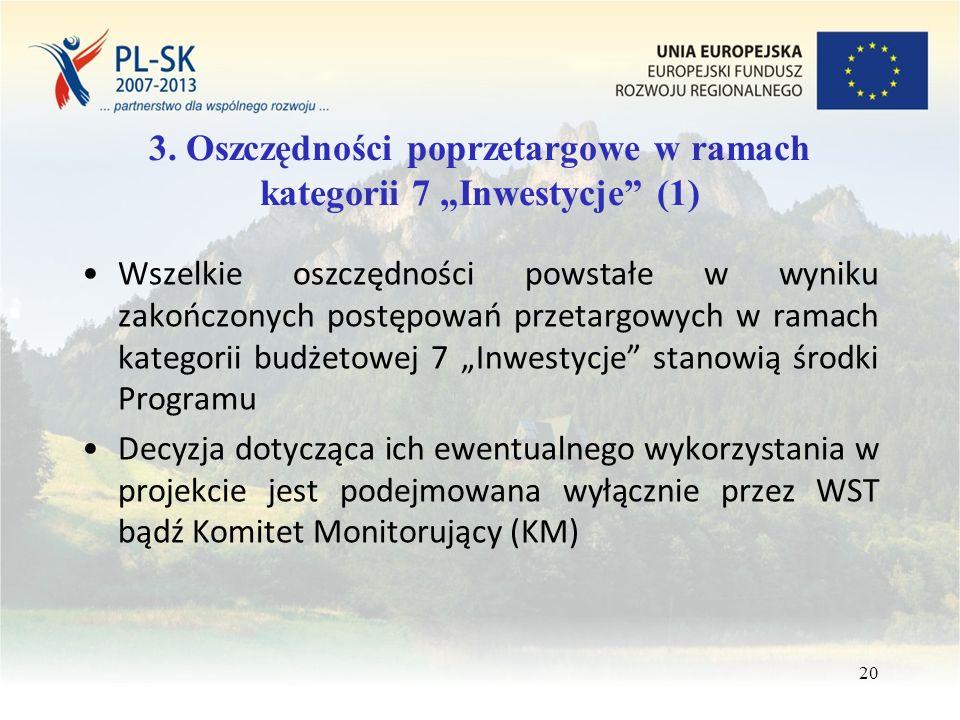 """3. Oszczędności poprzetargowe w ramach kategorii 7 """"Inwestycje"""" (1) Wszelkie oszczędności powstałe w wyniku zakończonych postępowań przetargowych w ra"""