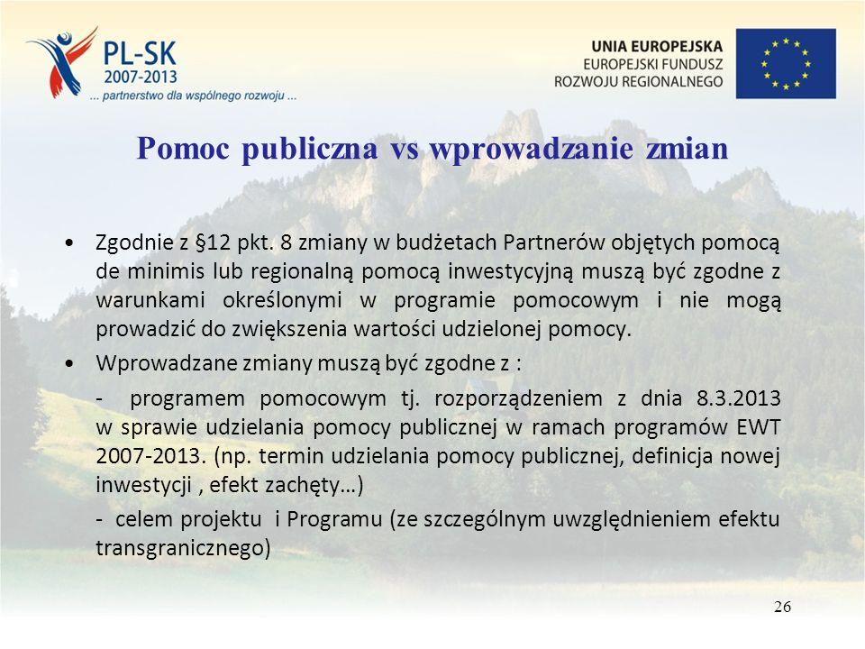 Pomoc publiczna vs wprowadzanie zmian Zgodnie z §12 pkt.