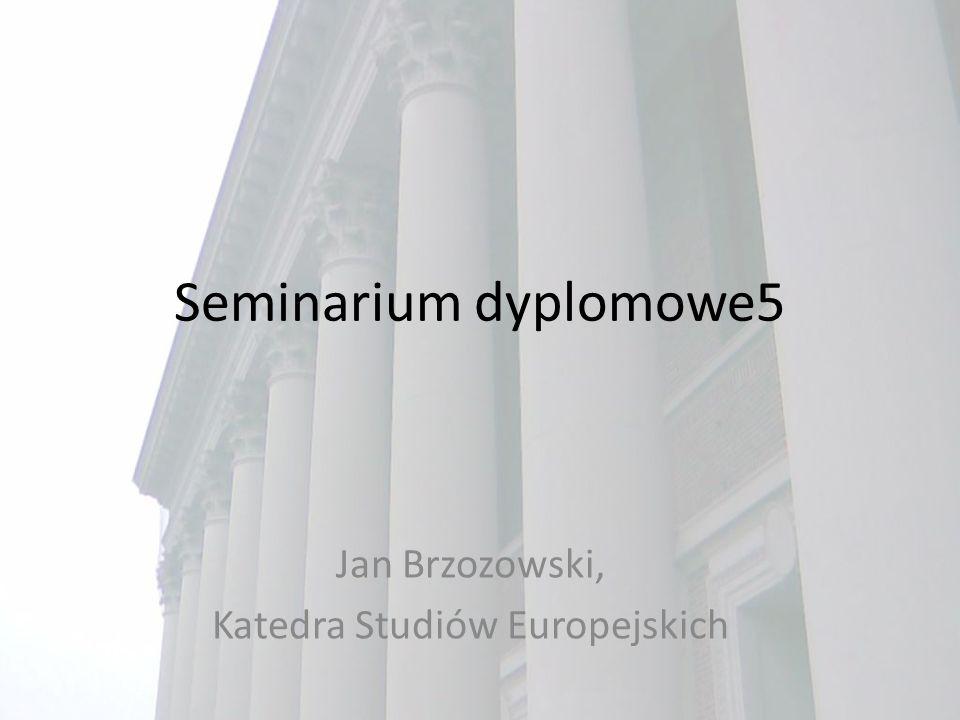 Seminarium dyplomowe5 Jan Brzozowski, Katedra Studiów Europejskich