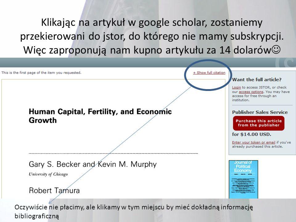 Klikając na artykuł w google scholar, zostaniemy przekierowani do jstor, do którego nie mamy subskrypcji.