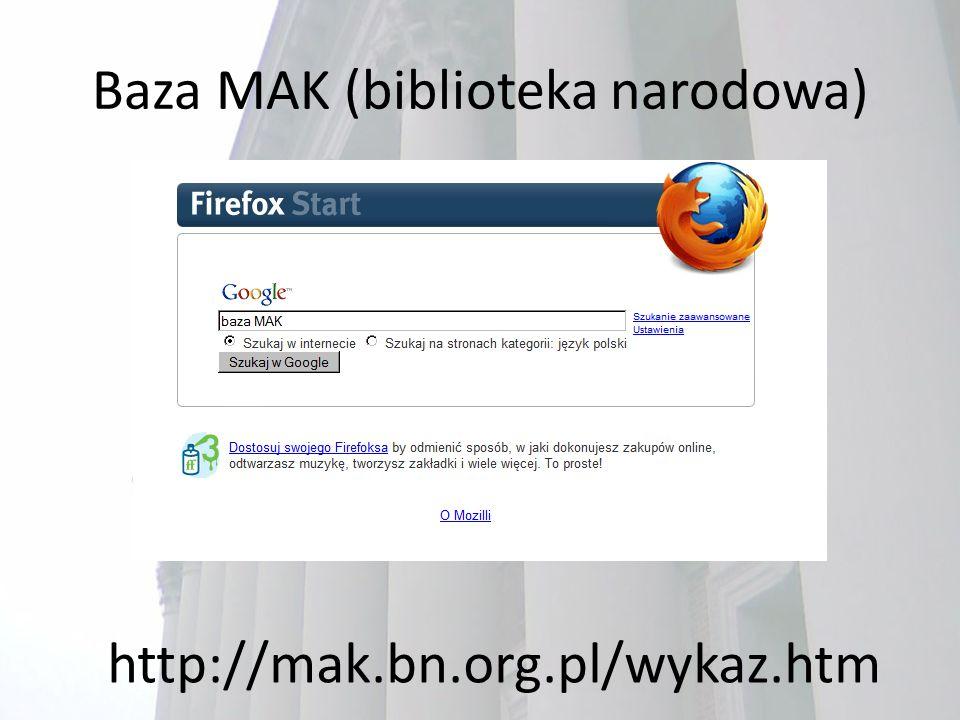 Baza MAK (biblioteka narodowa) http://mak.bn.org.pl/wykaz.htm