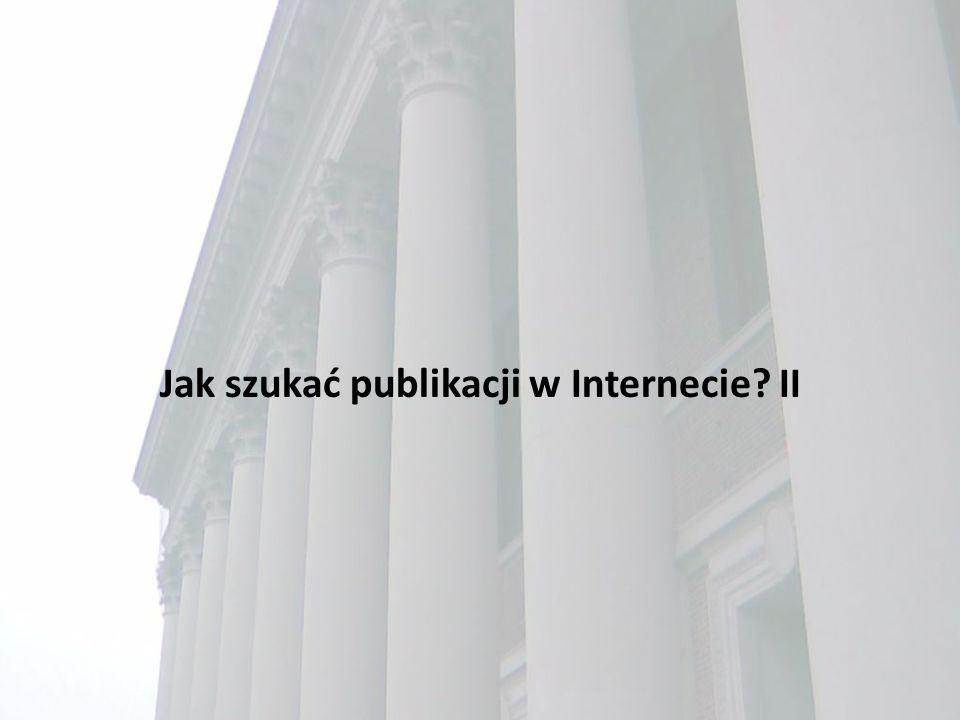 Jak szukać publikacji w Internecie II