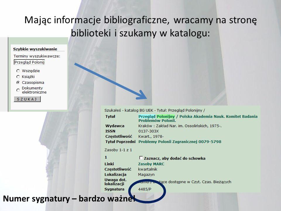 Mając informacje bibliograficzne, wracamy na stronę biblioteki i szukamy w katalogu: Numer sygnatury – bardzo ważne!