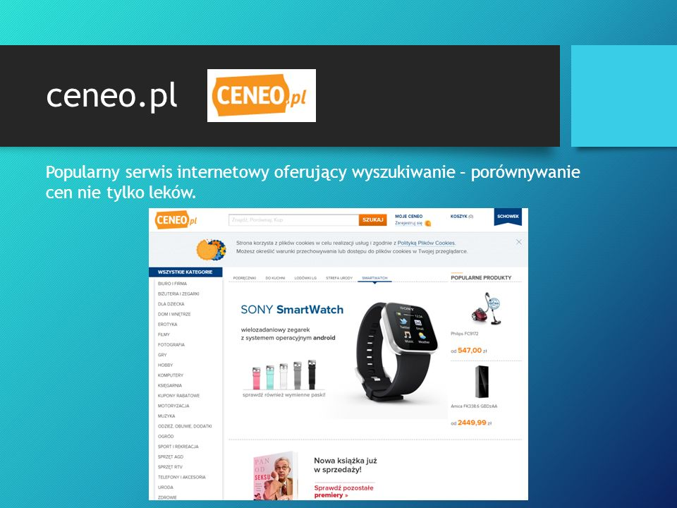 ceneo.pl Popularny serwis internetowy oferujący wyszukiwanie – porównywanie cen nie tylko leków.