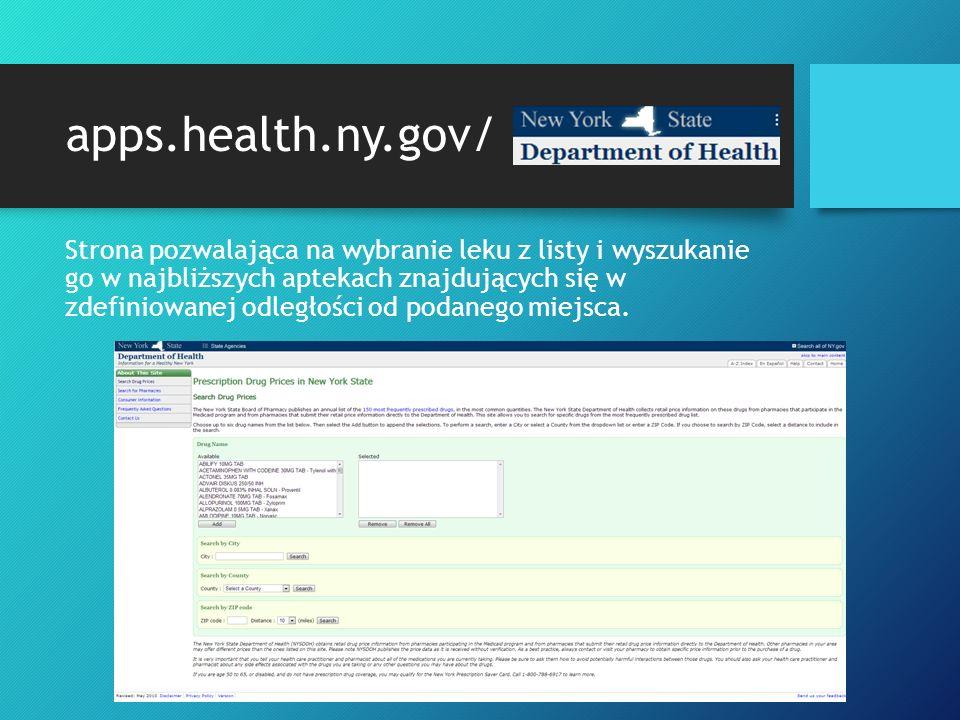 apps.health.ny.gov/ Strona pozwalająca na wybranie leku z listy i wyszukanie go w najbliższych aptekach znajdujących się w zdefiniowanej odległości od podanego miejsca.
