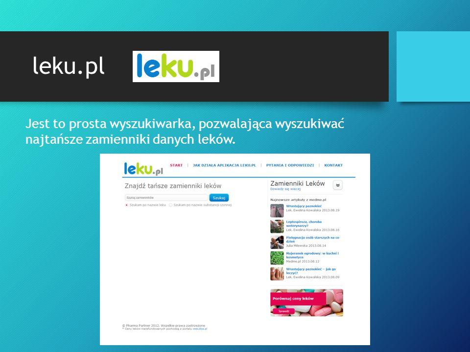 leku.pl Jest to prosta wyszukiwarka, pozwalająca wyszukiwać najtańsze zamienniki danych leków.