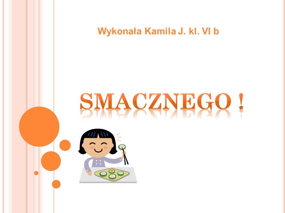 Wykonała Kamila J. kl. VI b