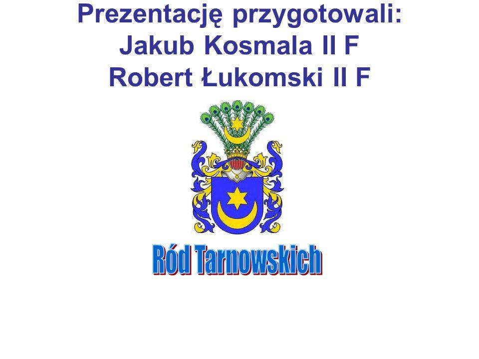 Prezentację przygotowali: Jakub Kosmala II F Robert Łukomski II F