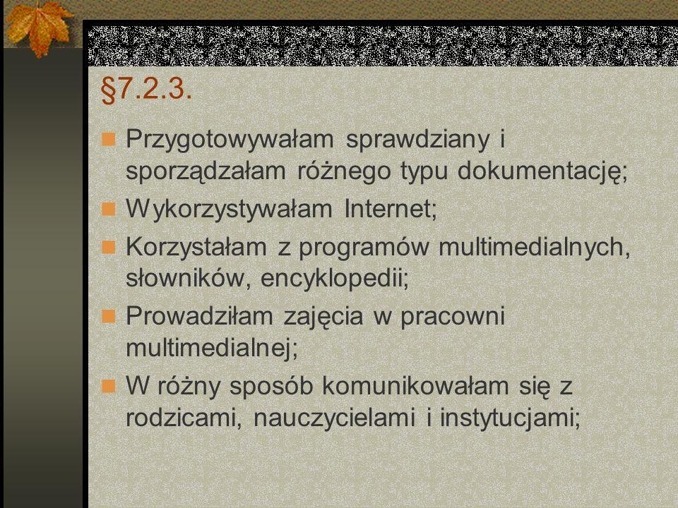 §7.2.3. Umiejętność wykorzystania w pracy technologii informacyjnej i komunikacyjnej;