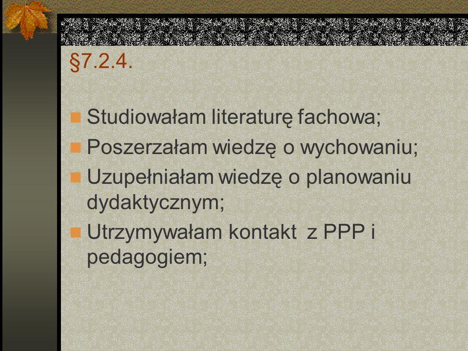 §7.2.4. Umiejętność zastosowania wiedzy z zakresu psychologii, pedagogiki i dydaktyki oraz ogólnych zagadnień z zakresu oświaty, pomocy społecznej lub