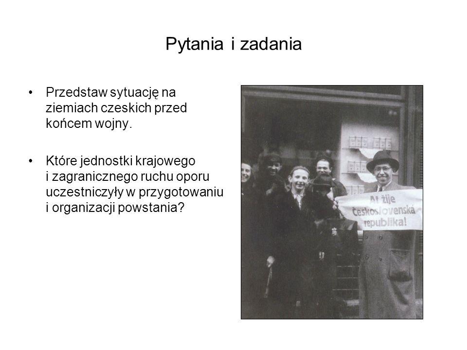 Pytania i zadania Przedstaw sytuację na ziemiach czeskich przed końcem wojny.