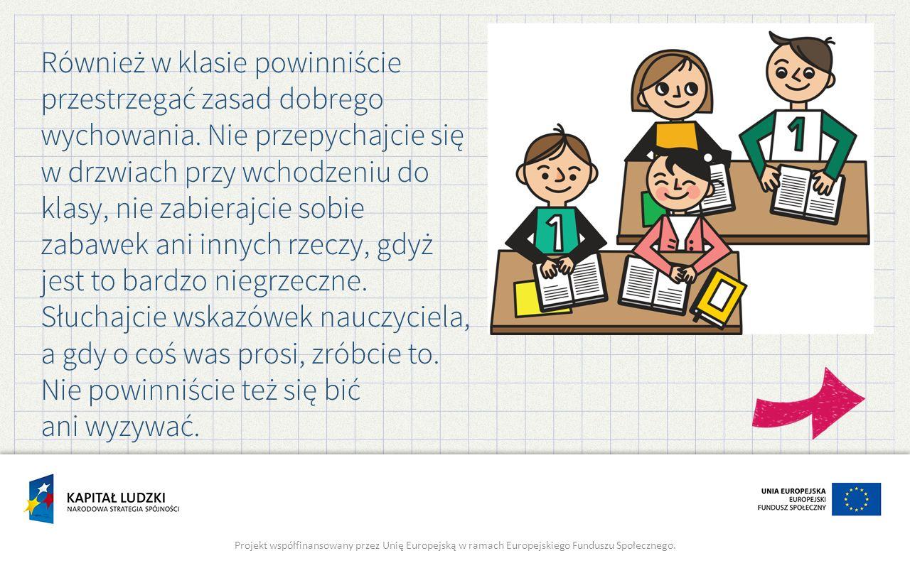 Również w klasie powinniście przestrzegać zasad dobrego wychowania.
