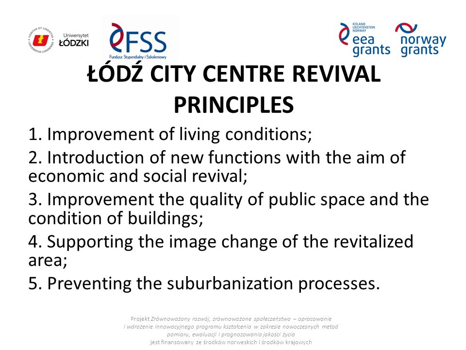 ŁÓDŹ CITY CENTRE REVIVAL PRINCIPLES 1. Improvement of living conditions; 2.