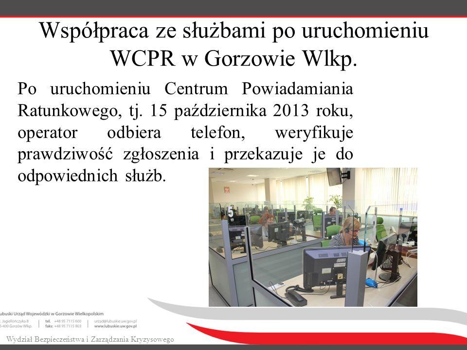Współpraca ze służbami po uruchomieniu WCPR w Gorzowie Wlkp.