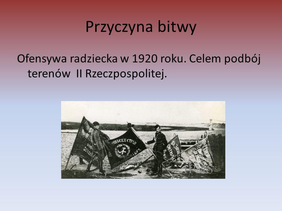 Przyczyna bitwy Ofensywa radziecka w 1920 roku. Celem podbój terenów II Rzeczpospolitej.